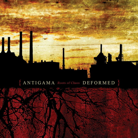 ANTIGAMA / DEFORMED Roots Of Chaos CD (1)