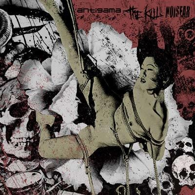 ANTIGAMA / THE KILL / NOISEAR - 3-Way Split (1)