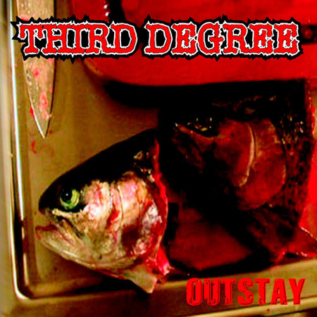 THIRD DEGREE - Outstay (1)