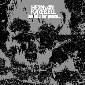 HERMAN RAREBELL - Too Late For Peace